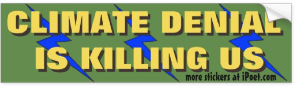 Climate Denial is Killing Us - bumpersticker