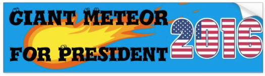 Giant Meteor for President!