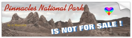 PINNACLES NATIONAL PARK is NOT FOR SALE