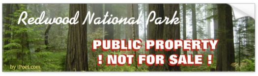 REDWOOD NATIONAL PARK is NOT FOR SALE